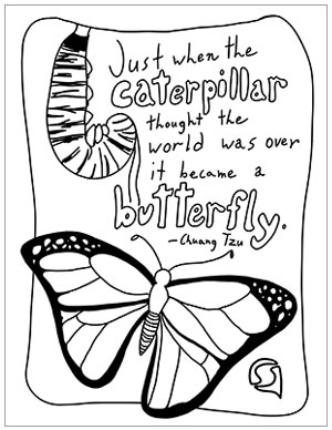 "Inspirational coloring page for encouragement featuring Chuang Tzu's quote ""When the caterpillar thought the world was over, it became a butterfly."""